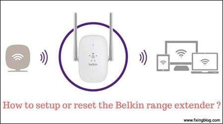 How to setup or reset the Belkin range extender ?