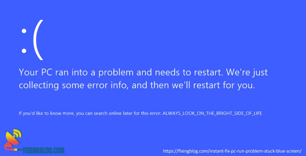 Instant fix – your pc run into a problem and stuck on blue screen