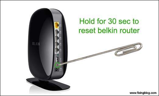Hold 30 to reset belkin router