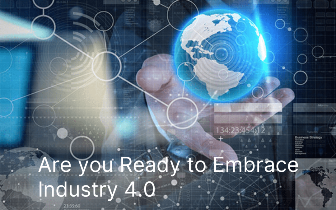 Are you Ready to Embrace Industry 4.0?