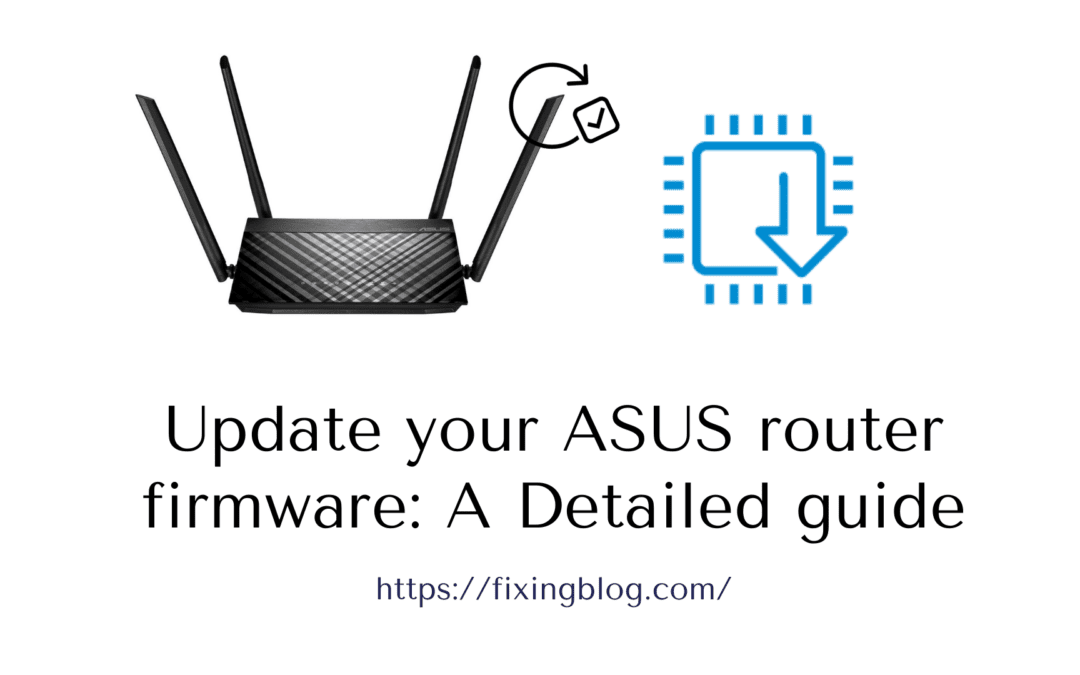 Update your ASUS router firmware: A Detailed guide