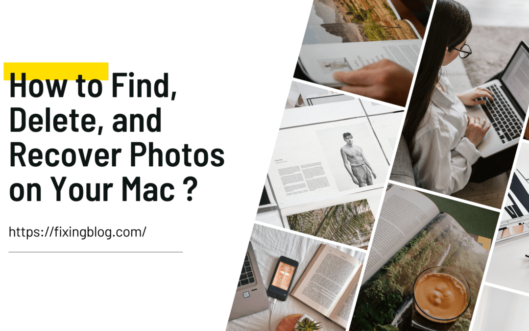 How to Find, Delete, and Recover Photos on Your Mac ?