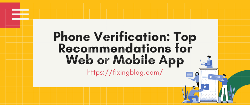 Phone Verification: Top Recommendations for Web or Mobile App